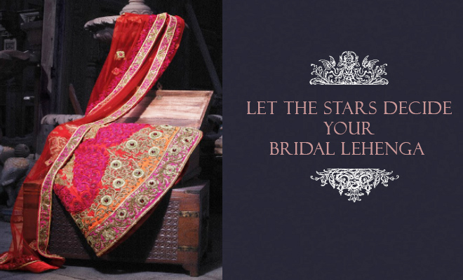 Choose your Bridal Lehenga as per your Zodiac Sign